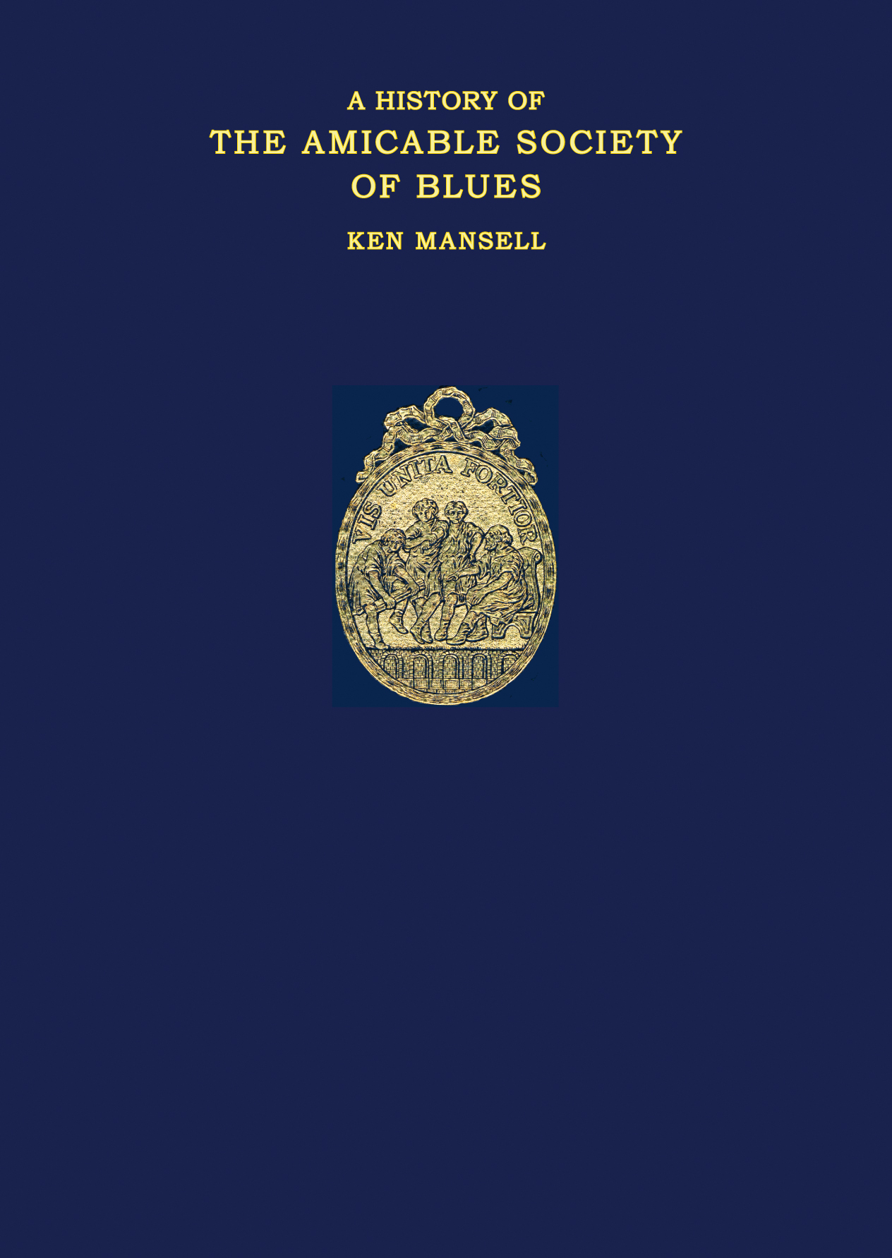 A History of the Amicable Society of Blues by Ken Mansell